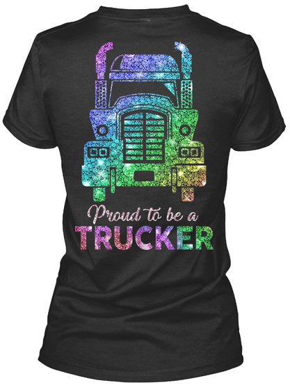 Proud To Be A Trucker Black T-Shirt Back