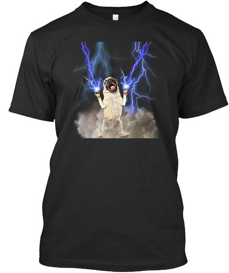 Shout At The Lightning Pug Black T-Shirt Front