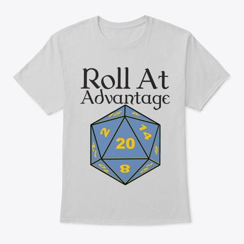 Roll At Advantage T Shirt Light Steel T-Shirt Front