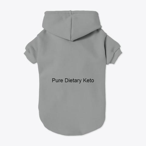 Pure Dietary Keto Grey T-Shirt Back