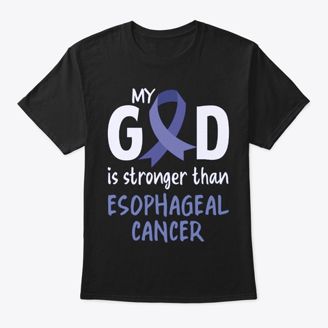 Esophageal Cancer, My God Is Stronger Black T-Shirt Front