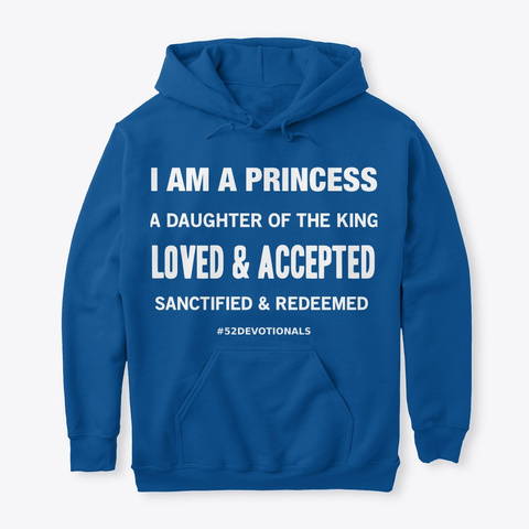 Poems for God by Anna Szabo - I am a Princess Hoodie for Christian Women #52Devotionals