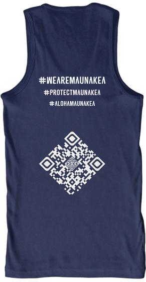 #Wearemaunakea #Protectmaunakea #Alohamaunakea Navy T-Shirt Back