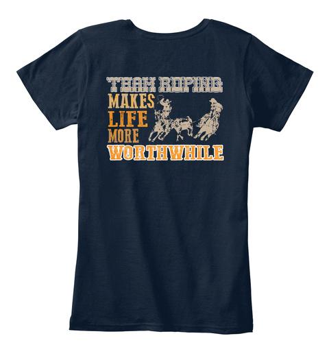 Team Roping Makes Life. New Navy T-Shirt Back