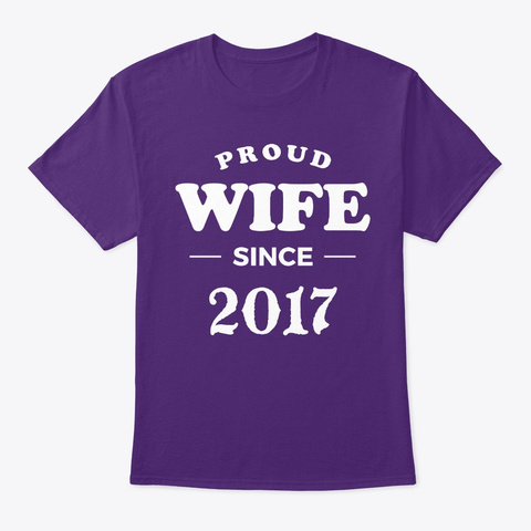 Proud Wife Since 2017 Anniversary Shirts Purple T-Shirt Front