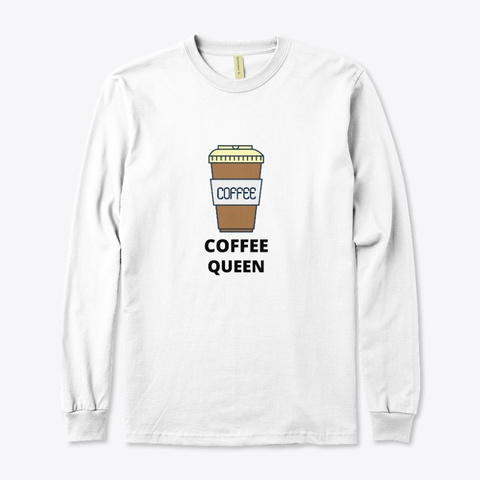 Coffee Queen White T-Shirt Front