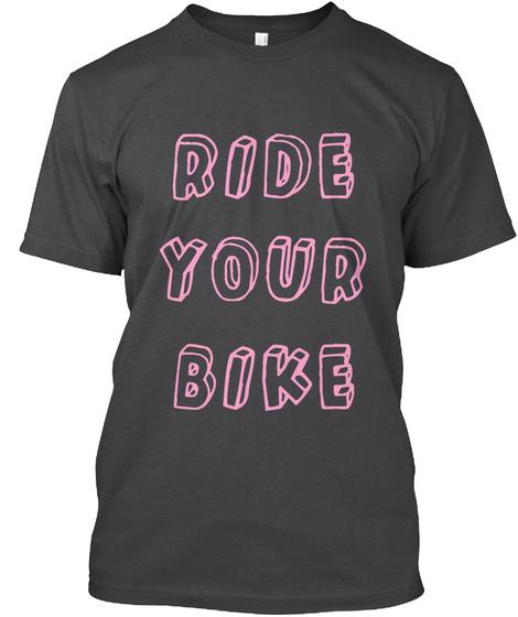 Ride Your Bike Dark Grey Heather T-Shirt Front
