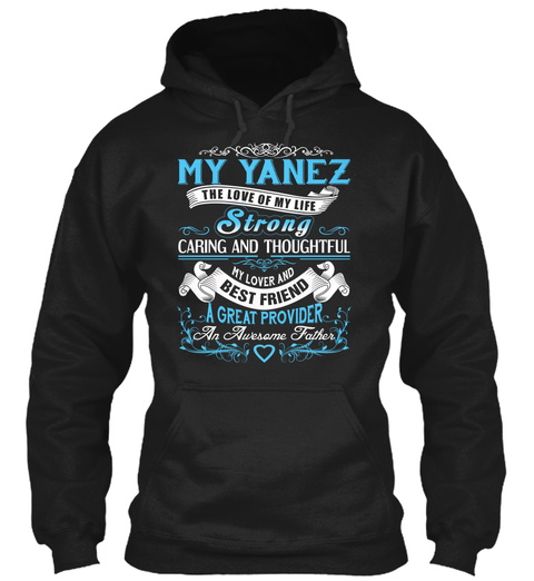 My Yanez   The Love Of My Life. Customizable Name Black T-Shirt Front