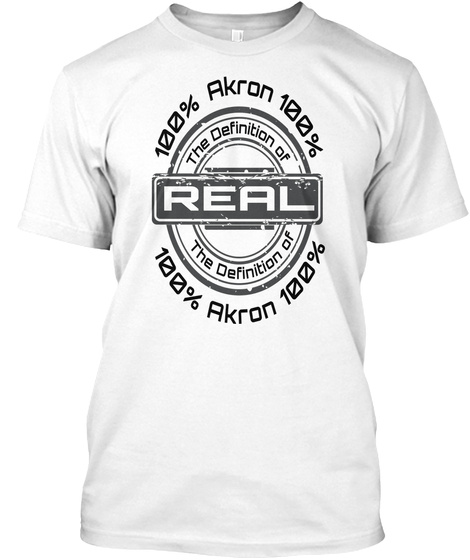 The Definition Of Real   Akron 2 White T-Shirt Front