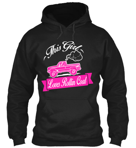 This Girl Loves Rollin Coal Black T-Shirt Front