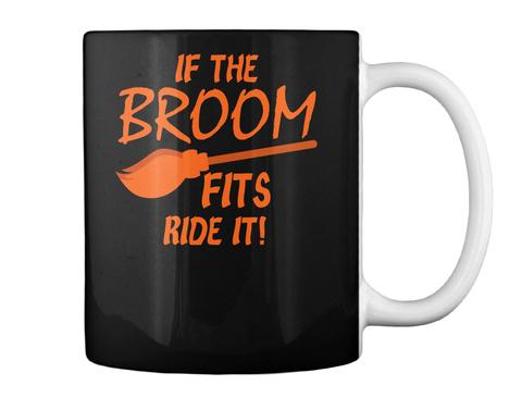 If The Broom Halloween Mugs Black Mug Back