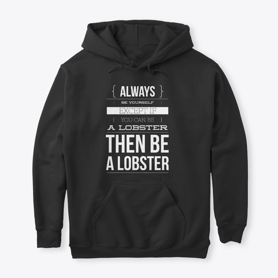 Always Be Yourself Or Be A Lobster LongSleeve Tee