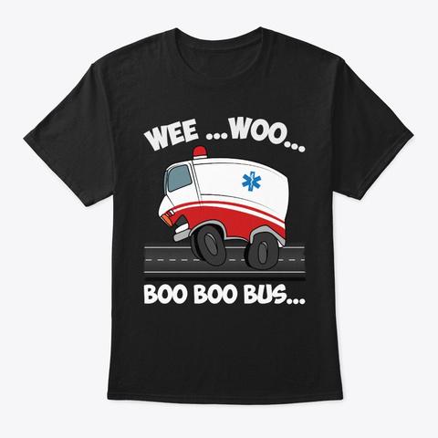 Funny Ems Gift   Emt Paramedic Wee Woo Black T-Shirt Front