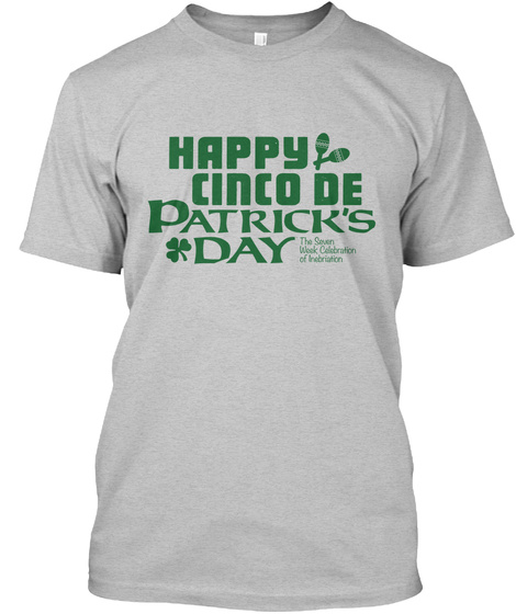 Happy Cinco De Patrick's Day. Light Heather Grey  T-Shirt Front