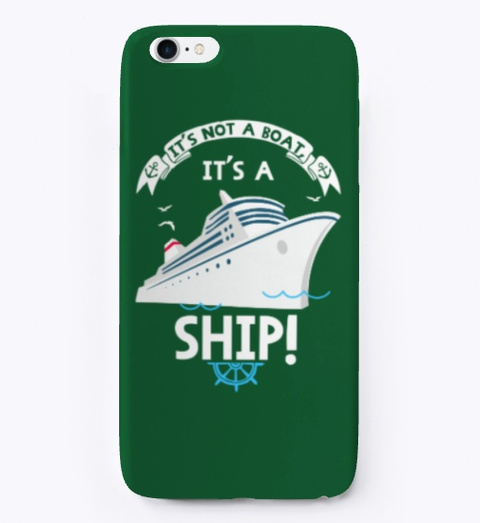 It's Not A Boat, It's A Ship! Dark Green T-Shirt Front