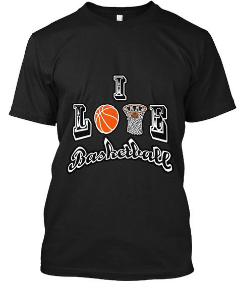 I Love Basketball Black T-Shirt Front