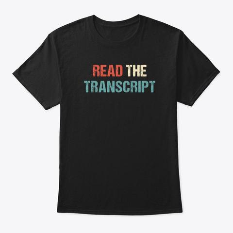 Read The Transcript Trump 2020   Black T-Shirt Front