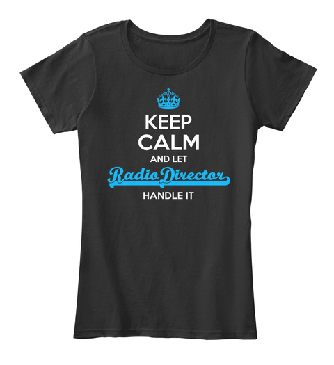 Radio Director Keep Calm! Black T-Shirt Front