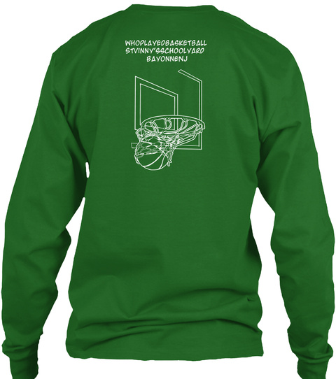 WhoPlayedBasketball StVinny'sSchoolYard BayonneNj Irish Green T-Shirt Back