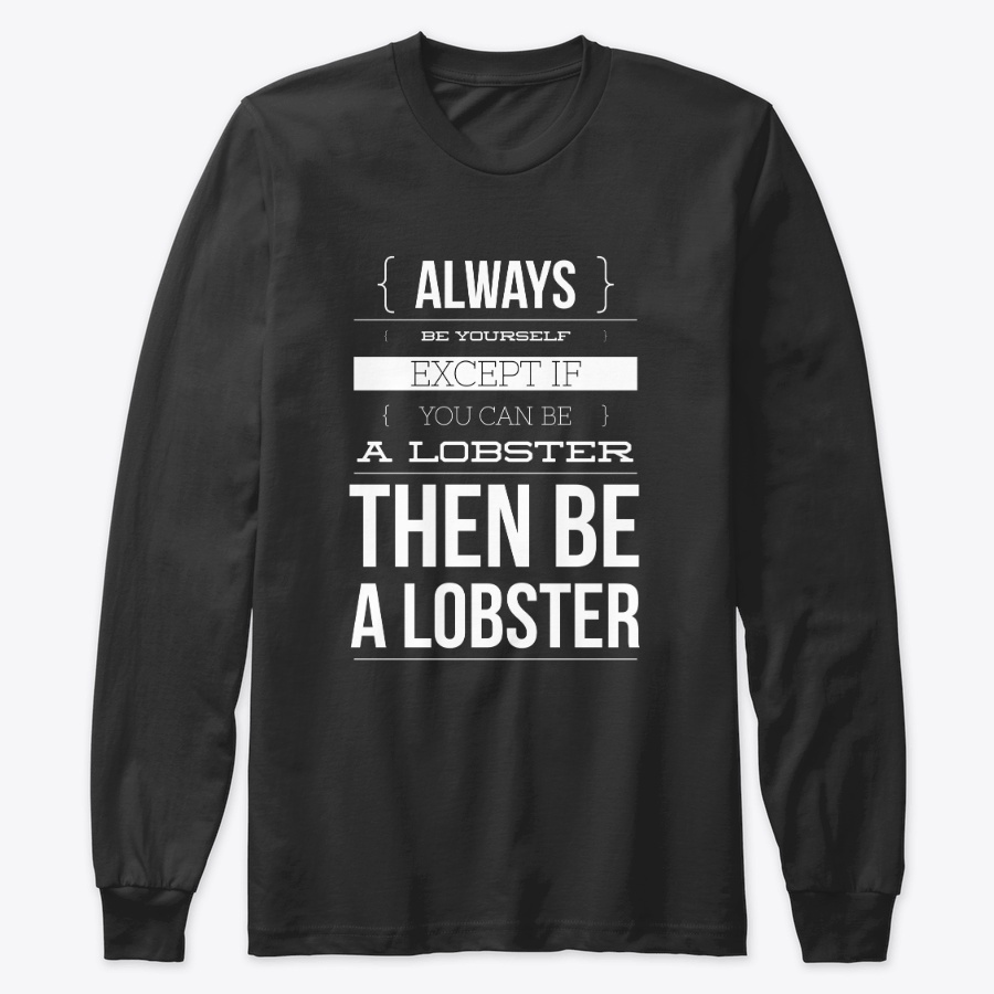 Always Be Yourself Or Be A Lobster SweatShirt