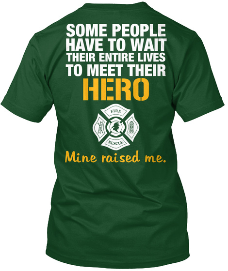 Some People Have To Wait Their Entire Lives To Meet Their Hero Fire Rescue Mine Raised Me. Deep Forest Kaos Back
