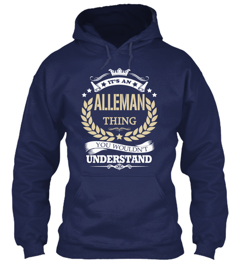 It S An Alleman Thing You Wouldn T Understand Navy T-Shirt Front