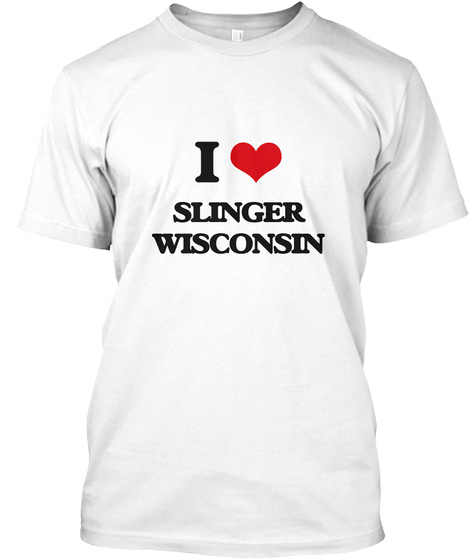 I Love Slinger Wisconsin White T-Shirt Front