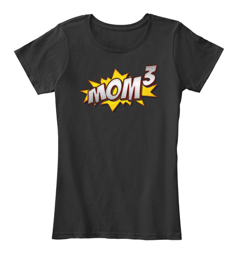 Pop Art Mom Of 3 Shirt Mother's Day Gift Black T-Shirt Front