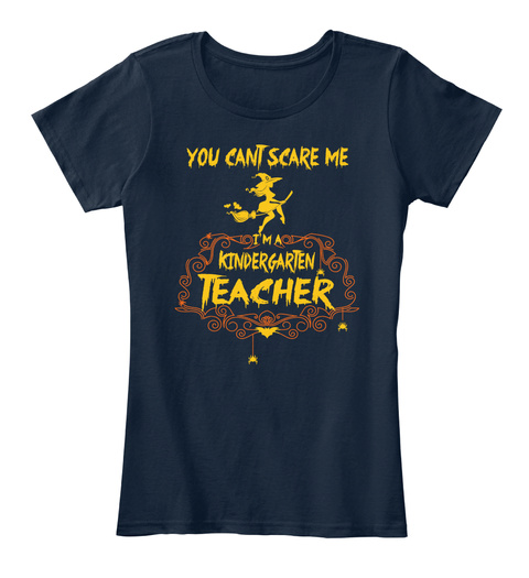 You Can't Scare Me I'm A Kindergarten Teacher New Navy T-Shirt Front