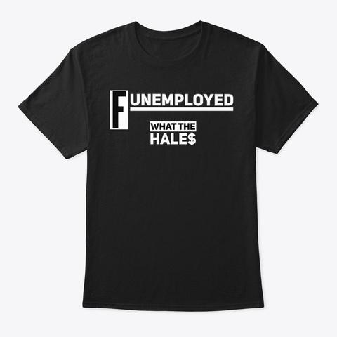 Funemployed T Shirt (Unisex) Black T-Shirt Front
