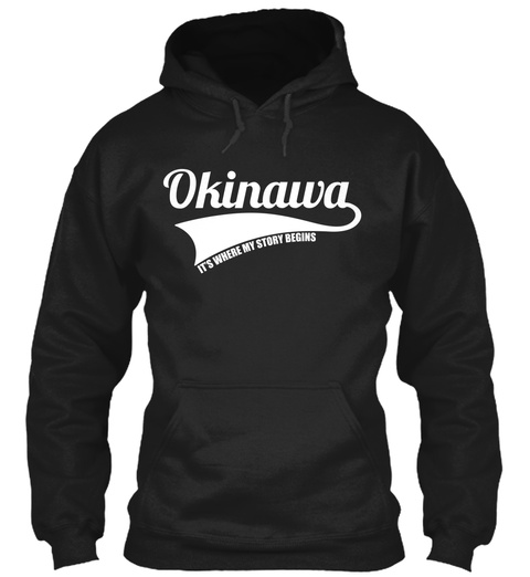 Okinawa Its Where My Story Begins Black Sweatshirt Front
