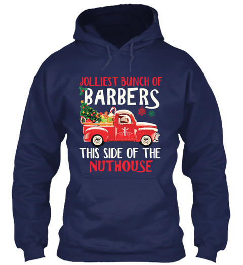 Jolliest Bunch Of Barbers This Side Of The Nuthouse Navy T-Shirt Front