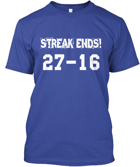Streak Ends! 27 16 Deep Royal T-Shirt Front