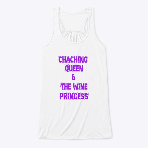 Cha Ching Queen & The Wine Princess White T-Shirt Front