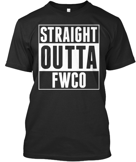 Straight Outta Fwco Black T-Shirt Front