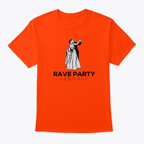 Rave Party.  Japanese Orange T-Shirt Front