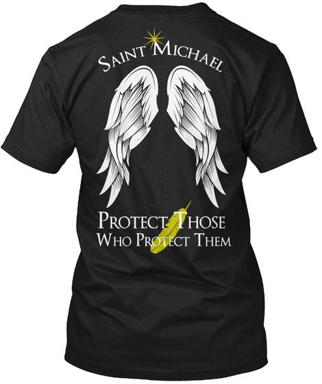 Saint Michael Protect Those Who Protect Them Black T-Shirt Back