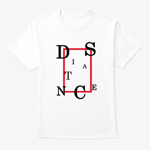 Distance   Funny Quote T Shirts White T-Shirt Front