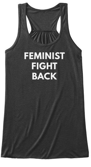 Feminist Fight Back Dark Grey Heather T-Shirt Front