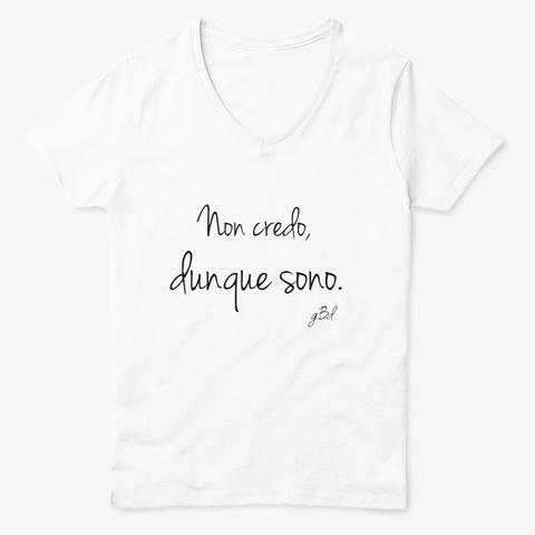 Non Credo, Dunque Sono. White  T-Shirt Front