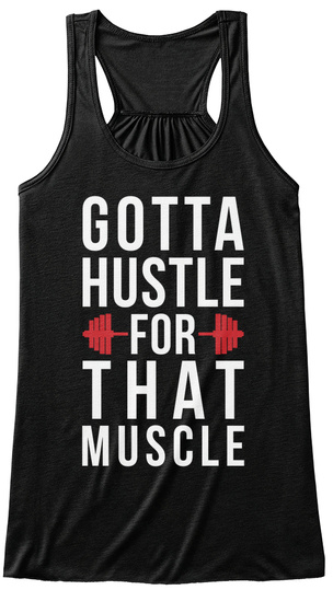 Gotta Hustle For That Muscle Black T-Shirt Front