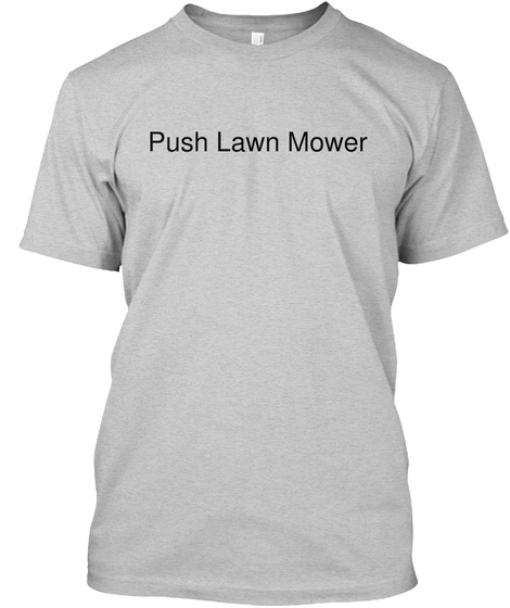 Push Lawn Mower Light Steel T-Shirt Front
