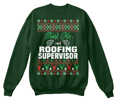 Trust Me I'm A Roofing Supervisor Deep Forest  Sweatshirt Front