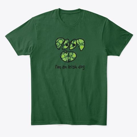 St Patrick I'm An Irish Dog Forest Green  Maglietta Front
