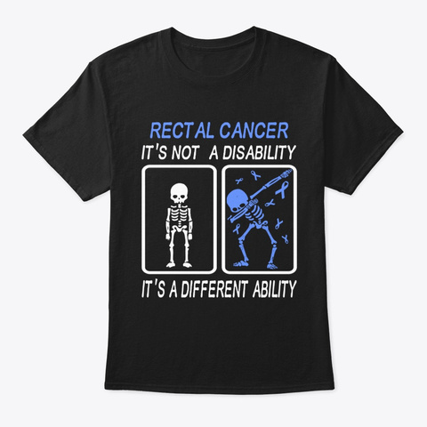 Rectal Cancer It's Not A Disability Black T-Shirt Front