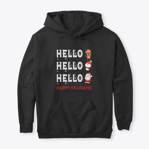 Hello Reindeer Santa Happy Holidays Black T-Shirt Front