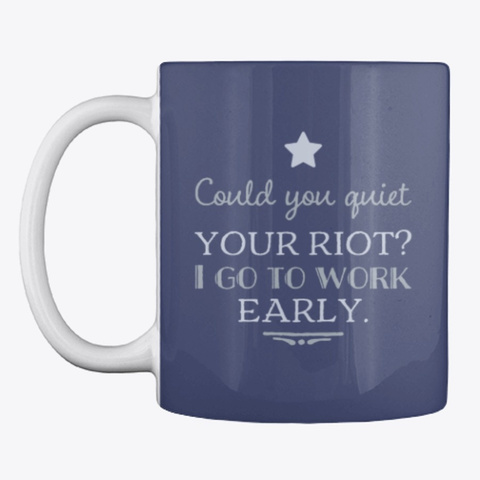 Could You Quiet Your Riot? Dark Navy T-Shirt Front