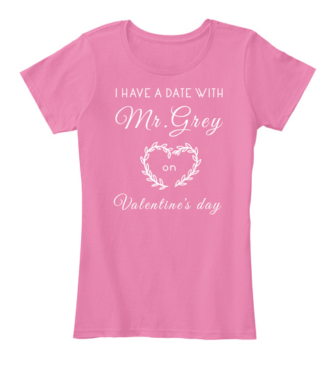 Mr. Grey On Valentine's Day True Pink T-Shirt Front