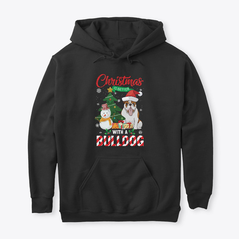 Christmas Is Better With A Bulldog Black T-Shirt Front