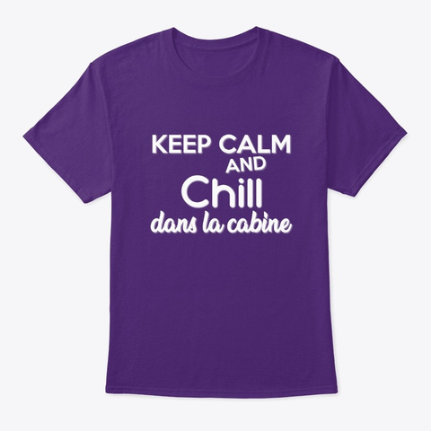 Keep Calm & Chill Cabine   #Routier Purple T-Shirt Front